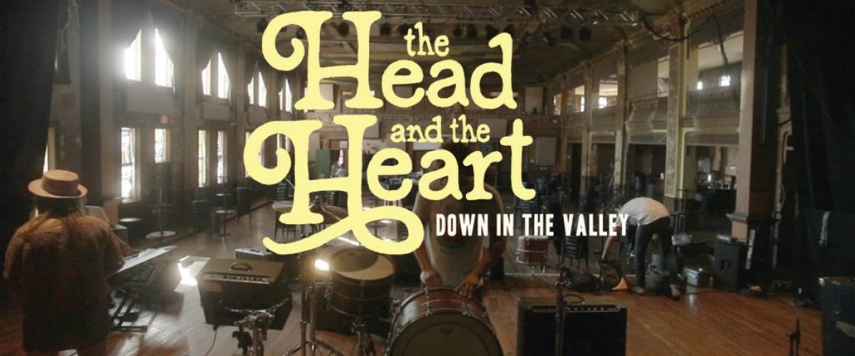 The Head and the Heart – Down in the Valley – #manlymusicfriday