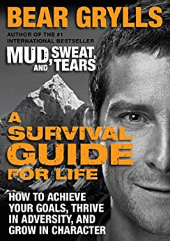 bear grylls a survival guide for life
