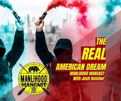 Podcast for Men - The Real American Dream - Josh Hatcher