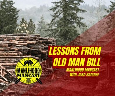 podcast for men - lessons from the sawmill and old man bill