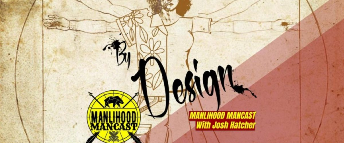 God's Design for men: a podcast for men