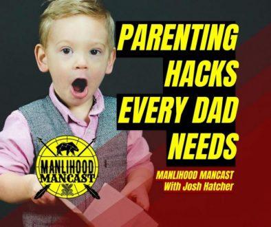 dad hacks parenting hacks podcast for men