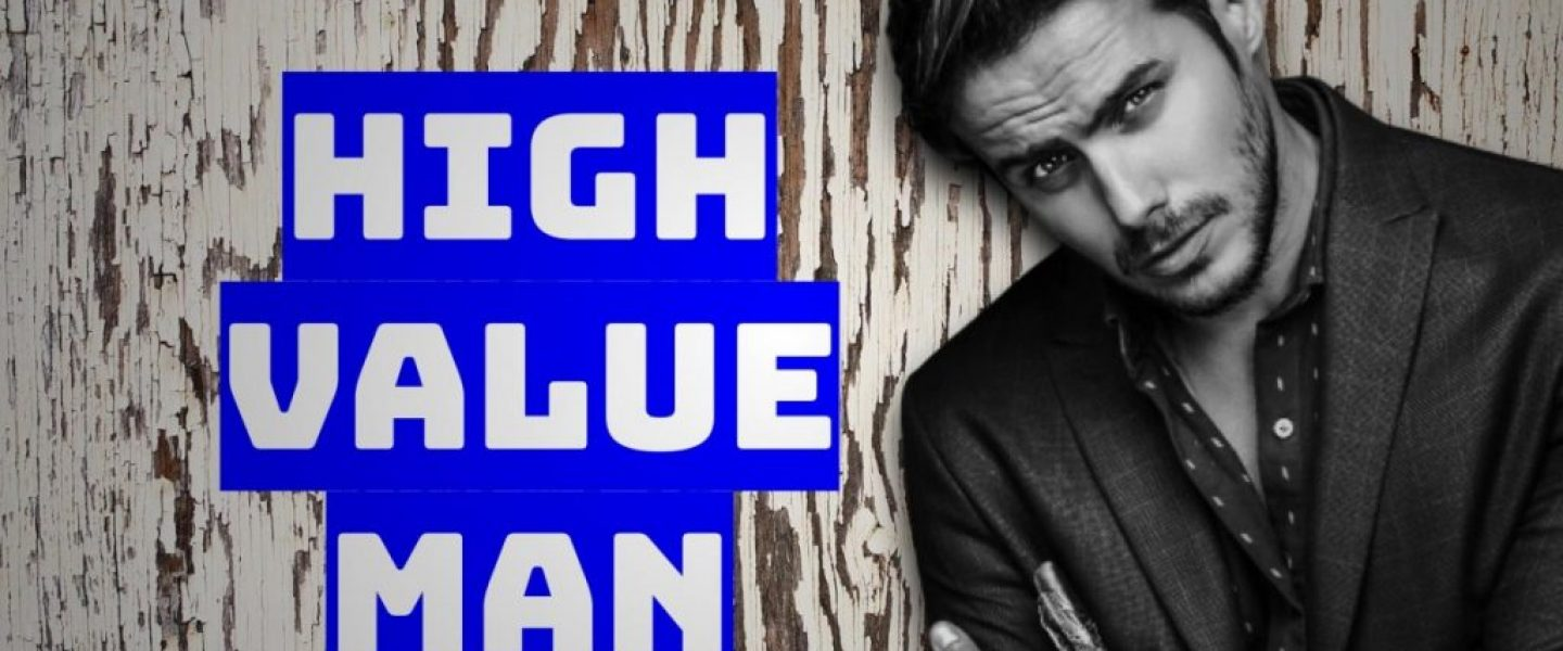 how to be a high value man