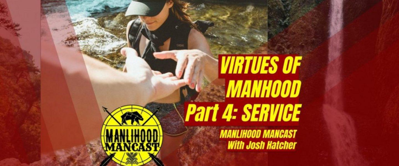 virtues of manhood: service