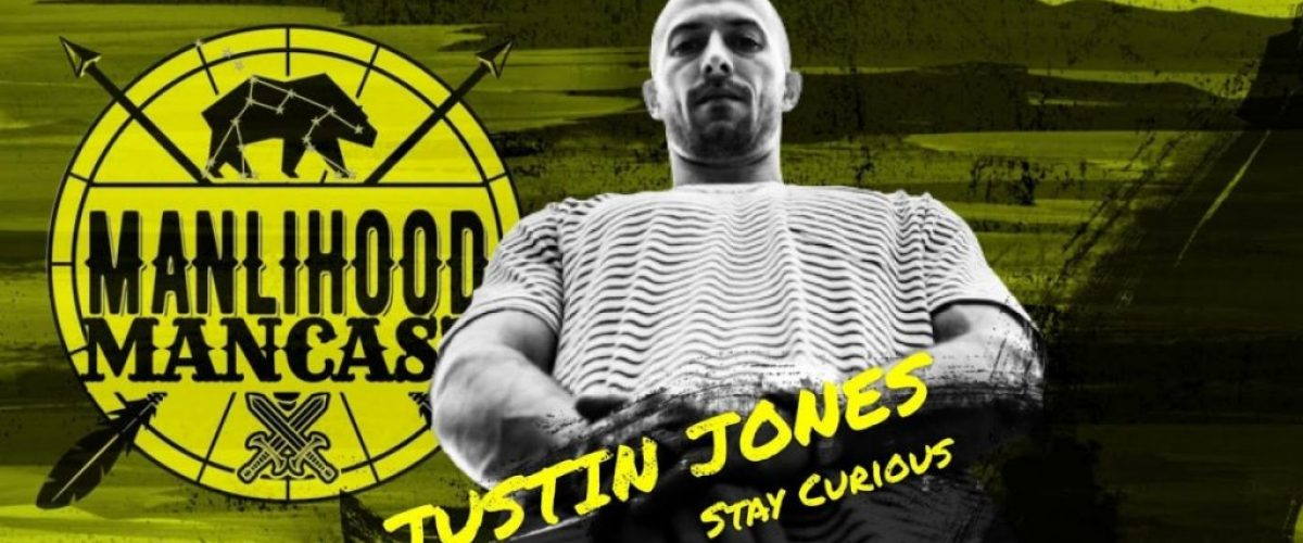 Justin Jones of The Curious Jones Podcast | Stay Curious